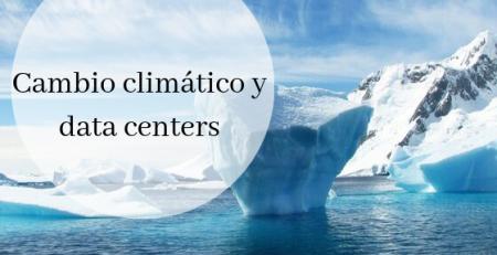 cambio climatico y data centers